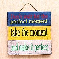 Wood sign, 'Perfect Moment' - Antique Finish Wood Wall Hanging Decorative Sign Indonesia