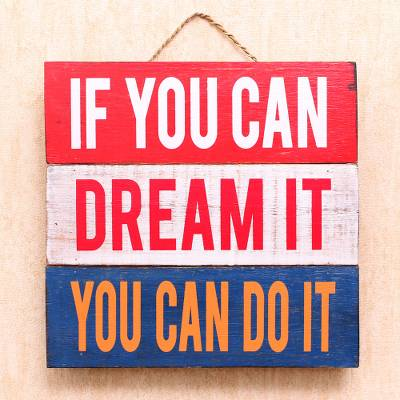 Wood sign, 'If You Can Dream It' - Painted Wood Decorative Wall Sign from Indonesia