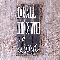 Wood sign, 'Do All Things with Love' - Hand Crafted Grey Inspirational Wood Sign from Bali