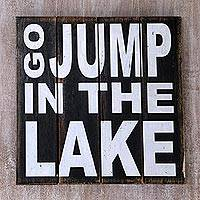 Wood sign, 'Go Jump in The Lake' - Hand Made Black Wood Whimsical Sign from Indonesia