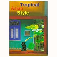 'Tropical Asian Style' - Tropical Asian Style Interior Design Book