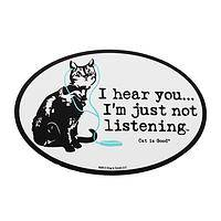 I Hear You... - I'm Just Not Listening Humorous Vinyl Car Magnet