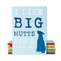 Big Pups Have More to Love - I Like Big Mutts Dog is Good Dog Lover Magnet