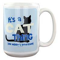It's a Cat Thing Mug - Coffee Cup That Only Kitty Lovers Can Relate To