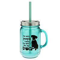 The More People I Meet... - ...The More I Like My Dog Mason Jar Mug