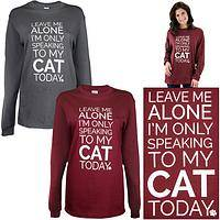 Only Speaking To My Cat Long Sleeve T-Shirt