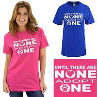 Until There Are None Adopt One T-Shirt