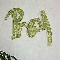 Iron wall sculpture, 'Pray' - Inspirational Green Handcrafted Pray Wall Sign Sculpture