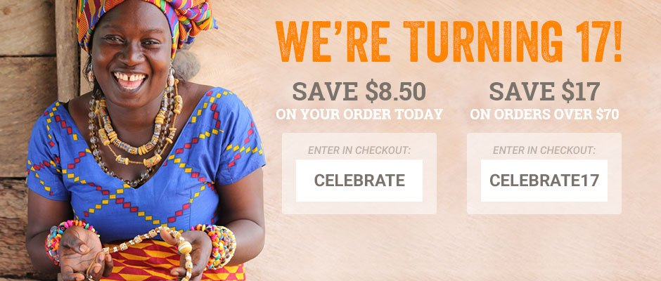 We're turning 17! Save $8.50 on any order with code CELEBRATE or $17 on orders over $70 with code .