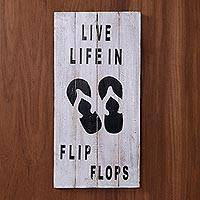 Wood sign, 'Live Life in Flip Flops' - White Wood Whimsical Beach Sign from Indonesia