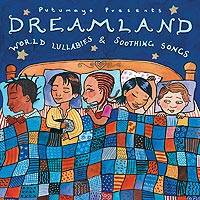 Audio CD, 'Dreamland: World Lullabies & Soothing Songs' - Putumayo Audio CD of Lullabies and Children's Music
