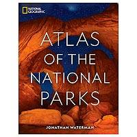 National Geographic book, 'Atlas Of The National Parks' - National Geographic Atlas Of The National Parks Book