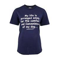 Loving Life With Dogs - My life is...for the comfort..of my dog Dog Lover T-Shirt