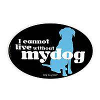 I Cannot Live Without My Dog - Dog-Themed Pet Love Vinyl Car Magnet