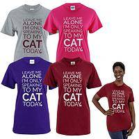 Only Speaking To My Cat! T-Shirt