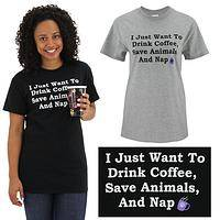 Drink Coffee, Save Animals & Nap T-Shirt