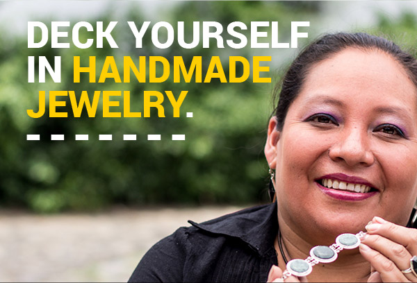 DECK YOURSELF IN HANDMADE JEWELRY.