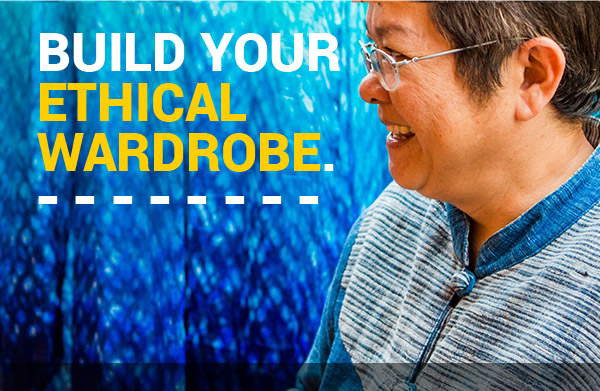 BUILD YOUR ETHICAL WARDROBE.