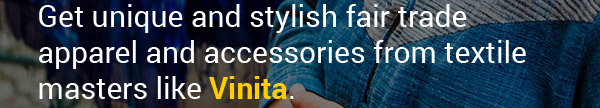 Get unique and stylish fair trade apparel and accessories from textile masters like Vinita.
