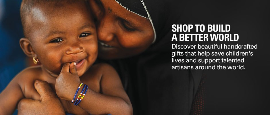 Shop to build a better world - discover beautiful handcrafted gifts that help save children's lives and support talented artisans around the world.