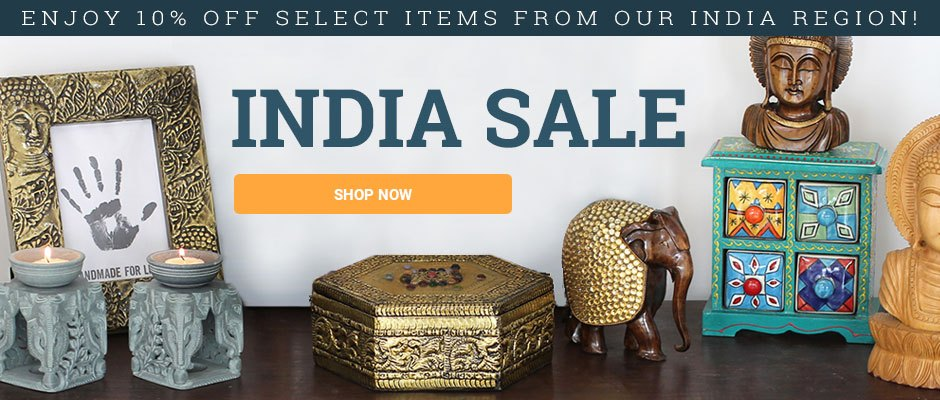 India Sale! Enjoy 10% off select items from this region. SHOP NOW