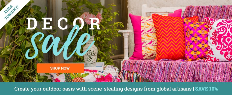 Decor Sale! Create your outdoor oasis with scene-stealing designs from global artisans | SAVE 10% | SHOP THE SALE