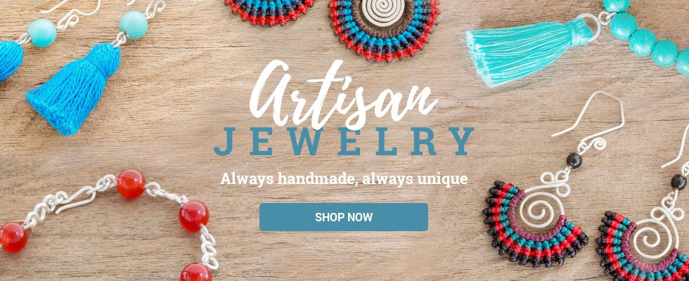 Artisan Jewelry - Always Handmade, Always Unique. SHOP NOW