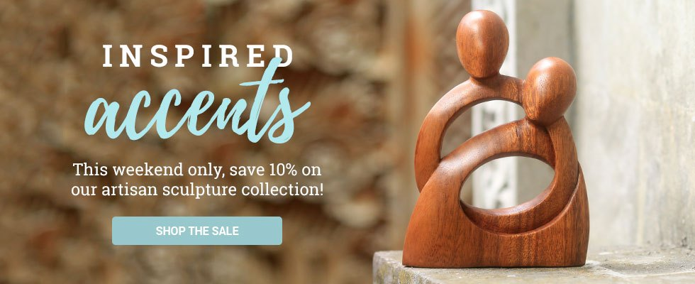 This weekend only, save 10% on our artisan sculpture collection! SHOP NOW