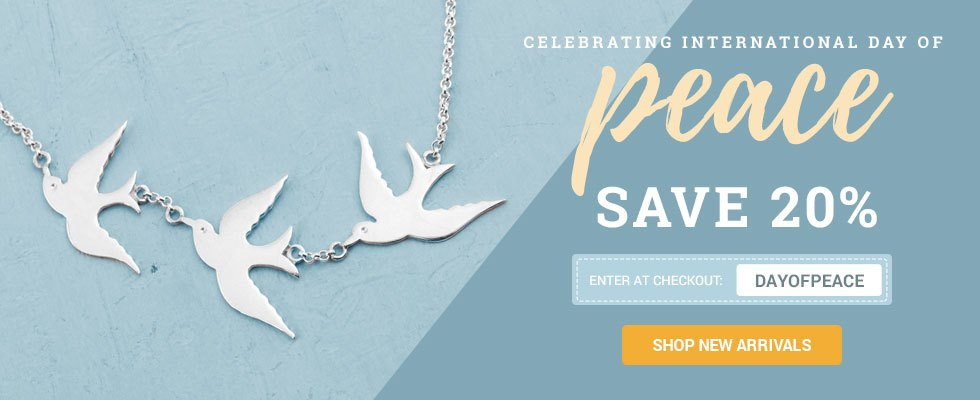 Celebrating International Day of Peace! Save 20% on your order today. SHOP NEW ARRIVALS