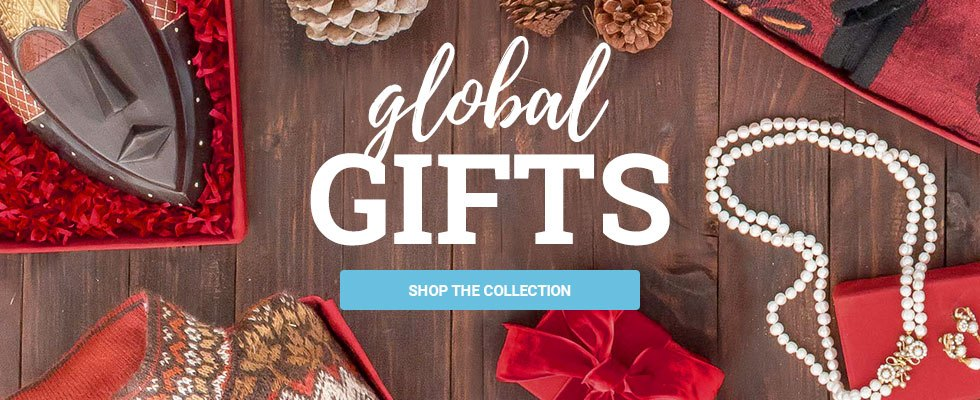 Global Gifts - Shop the Collection