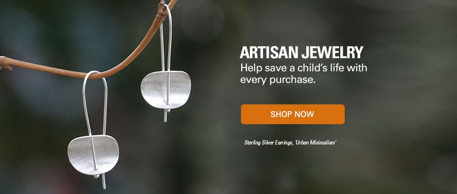 Artisan Jewelry - help save a child's life with every purchase. SHOP NOW