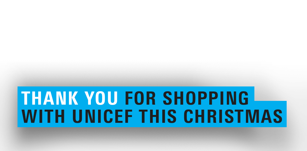 Thank You for shopping with Unicef this Christmas!