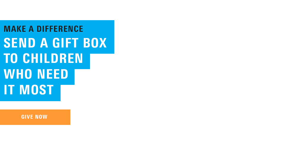 Make a difference - send a gift box to children who need it most. Give now!